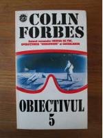 Colin Forbes - Obiectivul 5