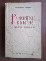 Anticariat: Constantin C. Giurescu - Principatele romane la inceputul secolului XIX