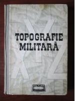 Anticariat: Dragomir Vasile - Topografie militara