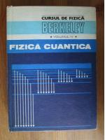 Eyvind H. Wichmann - Fizica cuantica (Cursul de fizica Berkeley, volumul 4)