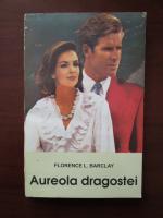 Anticariat: Florence L. Barclay - Aureola dragostei