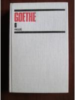 Anticariat: Goethe - Opere, volumul 6. Proza