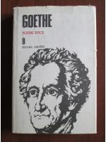 Goethe - Opere, volumul 8 (Poeme epice)
