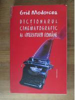 Anticariat: Grid Modorcea - Dictionarul cinematografic al literaturii romane