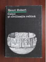 Anticariat: Henri Hubert - Celtii si civilizatia celtica