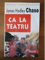 Anticariat: James Hadley Chase - Ca la teatru