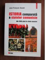 Anticariat: Jean Francois Soulet - Istoria comparata a statelor comuniste din 1945 pana in zilele noastre