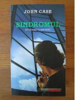 Anticariat: John Case - Sindromul, editia 2008