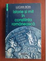 Lucian Boia - Istorie si mit in constiinta romaneasca
