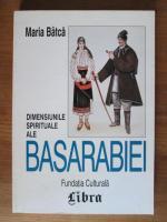 Anticariat: Maria Batca - Dimensiunile spirituale ale Basarabiei