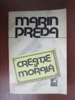 Anticariat: Marin Preda - Creatie si morala