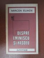 Mircea Eliade - Despre Eminescu si Hasdeu