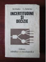 Anticariat: Mircea Malita, Corneliu Zidaroiu - Incertitudine si decizie