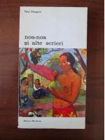Anticariat: Paul Gauguin - Noa-Noa si alte scrieri