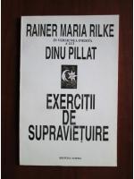 Rainer Maria Rilke - Exercitii de supravietuire