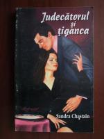 Anticariat: Sandra Chastain - Judecatorul si tiganca