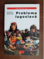 Stefano Bianchini - Problema iugoslava