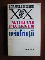 Anticariat: William Faulkner - Neinfrintii