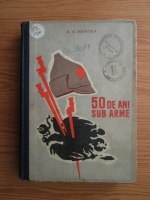 Anticariat: A. A. Ignatiev - 50 de ani sub arme (volumul 2)