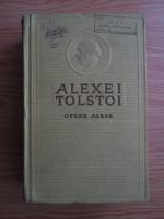 Anticariat: Alexei Tolstoi - Opere alese, volumul 2. Romane, nuvele, povestiri, teatru