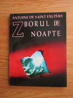 Antoine de Saint Exupery - Zborul de noapte