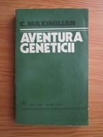 Anticariat: C. Maximilian - Aventura geneticii