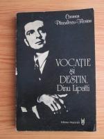 Anticariat: Carmen Pasculescu Florian - Vocatie si destin. Dinu Lipatti