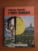 Anticariat: Catherine Durandin - O moarte romaneasca