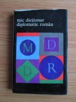 Anticariat: Cristian Alexandrescu, Octavian Barbulescu, Nicolae Fotino, Adrian Iosipescu - Mic dictionar diplomatic roman