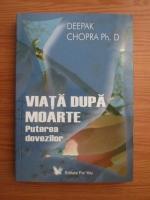 Anticariat: Deepak Chopra - Viata dupa moarte. Puterea dovezilor
