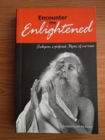 Anticariat: Encounter the Enlightened. Sadhguru, a profund Mystic of our times