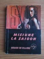 Anticariat: Gerard de Villiers - Misiune la Saigon