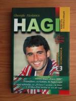 Gheorghe Nicolaescu - Hagi, unic intr-un secol