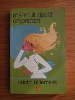 Kristin Billerbeck - Mai mult decat un prieten