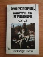 Anticariat: Lawrence Durrell - Cvintetul din Avignon. Livia sau Ingropat de viu