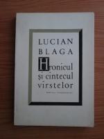 Lucian Blaga - Hronicul si cantecul varstelor