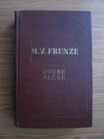 Anticariat: M. V. Frunze - Opere alese