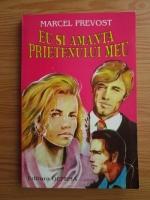 Anticariat: Marcel Prevost - Eu si amanta prietenului meu