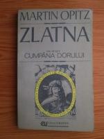 Anticariat: Martin Opitz - Zlatna sau despre cumpana dorului