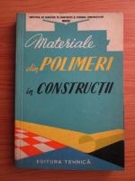 Anticariat: Materiale din polimeri in constructii