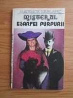 Maurice Leblanc - Misterul esarfei purpurii