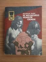 Anticariat: Maurice Taieb - Pe meleagurile primilor oameni