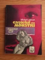 Anticariat: Michel Lebrun - Castelul cu monstrii