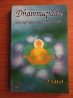 Anticariat: Osho - Dhammapada. Calea legii divine revelata de Buddha (volumul 5)