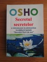 Anticariat: Osho - Secretul secretelor. O introducere la stravechea invatatura taoista Secretul florii de aur