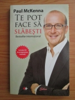 Anticariat: Paul McKenna - Te pot face sa slabesti