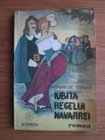 Anticariat: Ponson du Terrail - Iubita regelui Navarrei