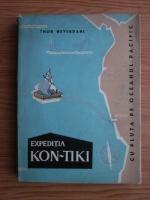 Thor Heyerdahl - Expeditia Kon-Tiki. Cu pluta pe oceanul Pacific