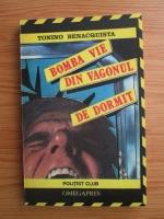 Anticariat: Tonino Benacquista - Bomba vie din vagonul de dormit