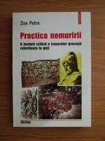 Zoe Petre - Practica nemuririi. O lectura critica a izvoarelor grecesti referitoare la geti